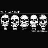 Play & Download Forever Halloween (Deluxe Version) by The Maine | Napster