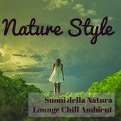 Nature Style - Suoni della Natura Lounge Chill Ambient per Easy Fitness e Spa Hotel Relax by Lounge Safari Buddha Chillout do Mar Café
