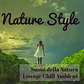 Play & Download Nature Style - Suoni della Natura Lounge Chill Ambient per Easy Fitness e Spa Hotel Relax by Lounge Safari Buddha Chillout do Mar Café | Napster
