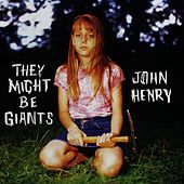 Play & Download John Henry by They Might Be Giants | Napster