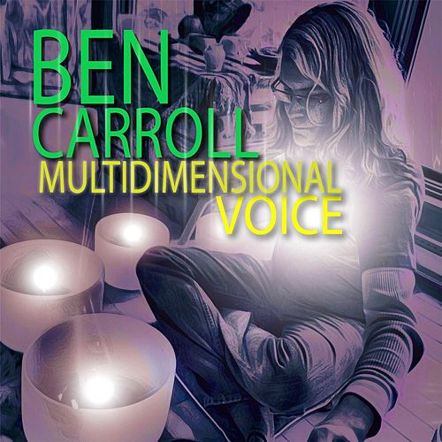 Multidimensional Voice by Ben Carroll