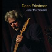 Play & Download Under the Weather by Dean Friedman | Napster