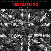Generation - X by Marc Mac