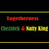 Play & Download Togetherness Chezidek & Natty King by Various Artists | Napster