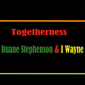 Play & Download Togetherness Duane Stephenson & I Wayne by Various Artists | Napster
