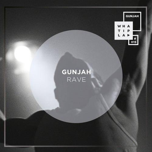 Play & Download Rave by Gunjah | Napster