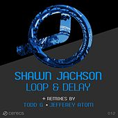Loop & Delay by Shawn Jackson