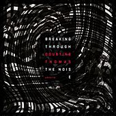 Play & Download Breaking Through the Noise by Doubting Thomas | Napster