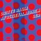 Play & Download Aydszieyalaidnem by Der Dritte Raum | Napster
