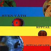 Ritual Of Life Remixes by Sven Väth