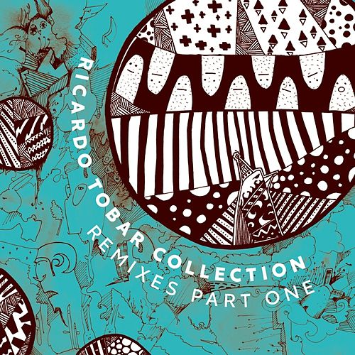 Ricardo Tobar - Collection Remixes Pt. 1 by Ricardo Tobar