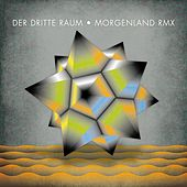 Play & Download Morgenland Remixes by Der Dritte Raum | Napster