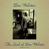 The Soul of Ben Webster (Remastered 2016) von Ben Webster