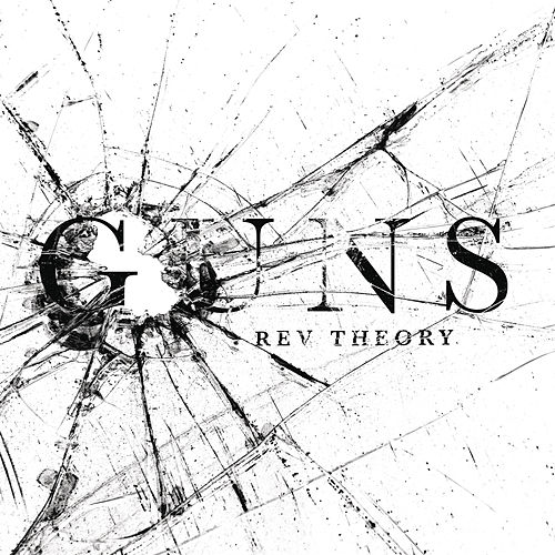Play & Download Guns by Rev Theory | Napster