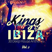 Kings of Ibiza (30 Deep House Anthems), Vol. 2 by Various Artists