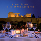 Play & Download Athens Dinner: View of the Acropolis by Various Artists | Napster