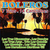 Play & Download Boleros - 7 Trios-14 Canciones by Various Artists | Napster