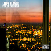 Pick up the Phone by Lupe Fiasco