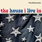 Play & Download The House I Live In by The Mavericks | Napster