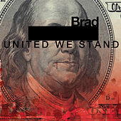 Play & Download United We Stand by Brad | Napster