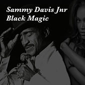 Sammy Davis Jnr Black Magic by Sammy Davis Jnr