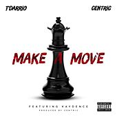 Play & Download Make A Move by Centric | Napster