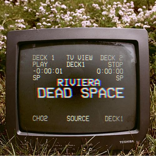 Play & Download Dead Space by Riviera | Napster