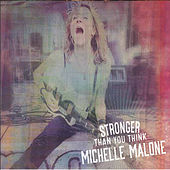 Play & Download Stronger Than You Think by Michelle Malone | Napster