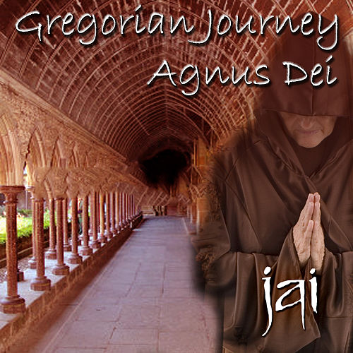 Play & Download Gregorian Journey - Agnus Dei by Jai | Napster