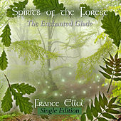 Spirits of the Forest - The Enchanted Glade by France Ellul