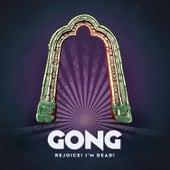 Rejoice! I'm Dead! by Gong