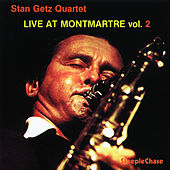 Live at Montmartre, Vol. 2 by Stan Getz