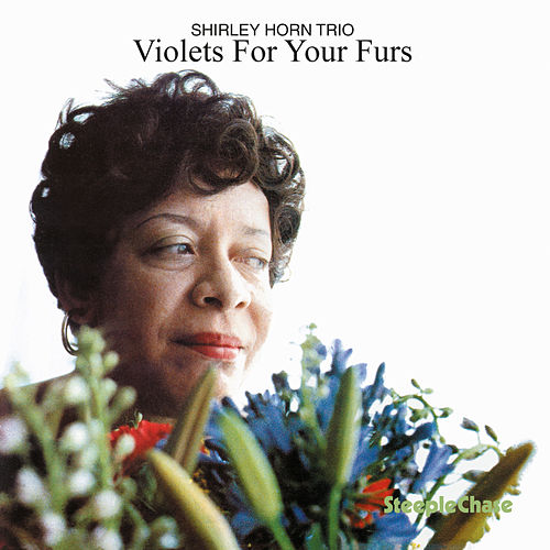 Play & Download Violets for Your Furs by Shirley Horn | Napster