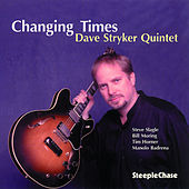 Play & Download Changing Times by Dave Stryker | Napster