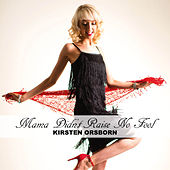 Play & Download Mama Didn't Raise No Fool by Kirsten Orsborn | Napster