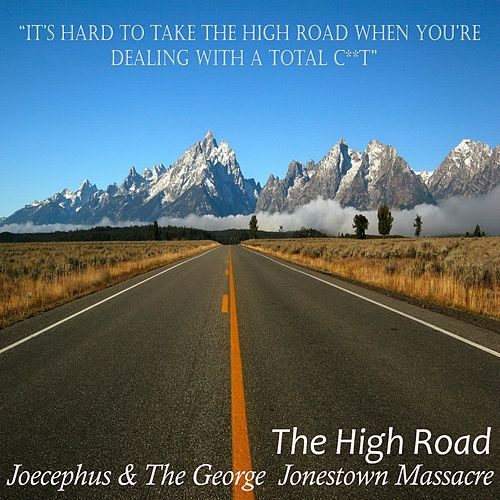 Play & Download The High Road by Joecephus and the George Jonestown Massacre | Napster