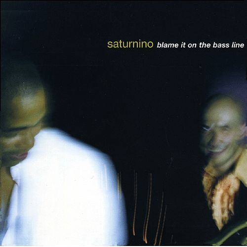 Blame It on the Bass Line by Saturnino
