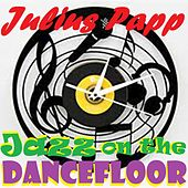 Play & Download JAZZ on the DANCEFLOOR by Julius Papp | Napster