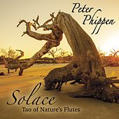 Solace Tao of Nature's Flutes by Peter Phippen