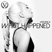 Play & Download What Happened by Veronica | Napster