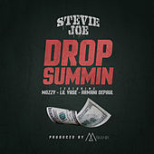 Play & Download Drop Summin (feat. Mozzy, Lil Yase & Armani Depaul) by Stevie Joe | Napster