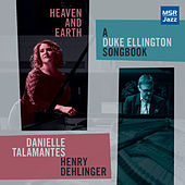 Heaven and Earth: A Duke Ellington Songbook by Henry Dehlinger