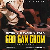 Play & Download Gbo Gan Gbom (Une Soul) [feat. Phyno & Zoro] by La Flavour | Napster