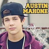 Play & Download Say You're Just a Friend (feat. Flo Rida) by Austin Mahone | Napster