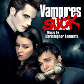 Play & Download Vampires Suck (Original Motion Picture Score) by Christopher Lennertz | Napster