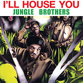 Play & Download I'll House You by Jungle Brothers | Napster