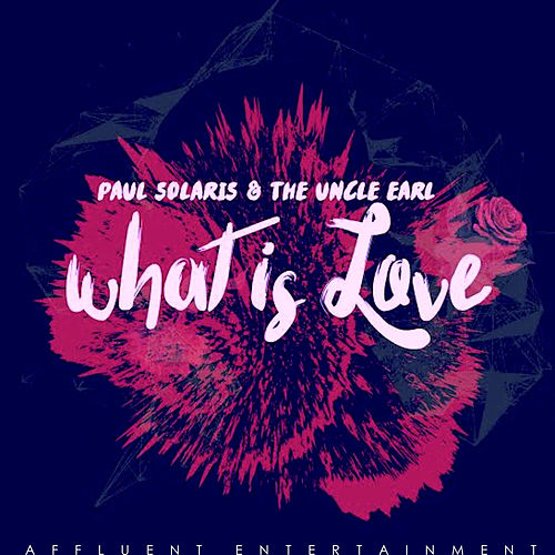 What Is Love by Uncle Earl