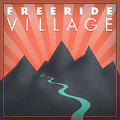 Play & Download Freeride Village by Various Artists | Napster