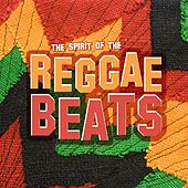 The Spirit of the Reggae Beats by Various Artists