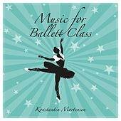 Music for Ballett Class by Konstantin Mortensen